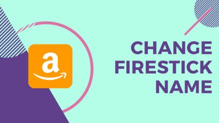 change firestick name