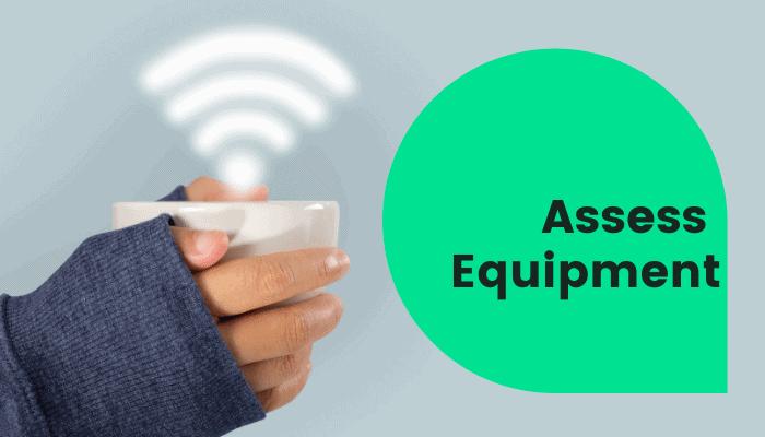 assess equipment