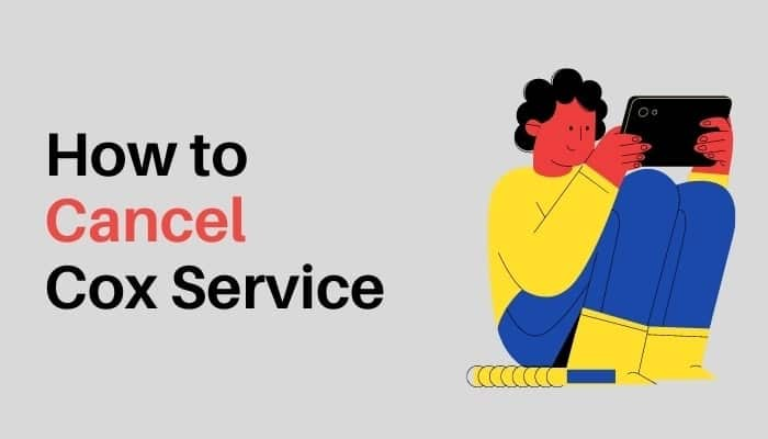 How To Cancel Cox Service Quick Guide 2021