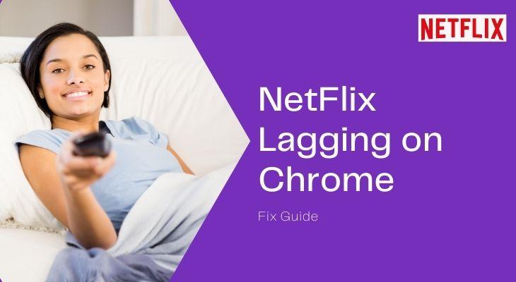 netflix lagging on chrome